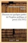 Image for Discours Sur Quelques Parties de l'Hygi�ne Publique Et Priv�e, Prononc� Pour l'Ouverture