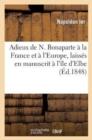 Image for Adieux de N. Bonaparte � La France Et � l'Europe, Laiss�s En Manuscrit � l'�le d'Elbe, � Son D�part