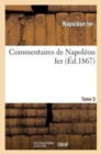 Image for Commentaires de Napol�on Ier. Tome 5
