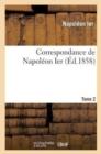 Image for Correspondance de Napol�on Ier. Tome 2