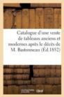 Image for Catalogue d'Une Vente de Tableaux Anciens Et Modernes Apr s Le D c s de M. Bastonneau