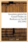 Image for Inventaire G n ral Du Grand-Th  tre de Bordeaux En l'An III