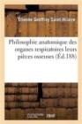 Image for Philosophie Anatomique Des Organes Respiratoires : Sous Le Rapport de La Determination Et de L'Identite de Leurs Pieces Osseuses