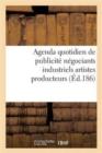 Image for Agenda Quotidien de Publicit� Contenant Les Adresses Et Les Annonces Des Principaux Fabricants