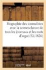 Image for Biographie Des Journalistes Avec La Nomenclature Des Journaux Et Les Mots d'Argot de Ces Messieurs