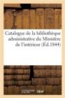 Image for Catalogue de la Biblioth�que Administrative Du Minist�re de l'Int�rieur