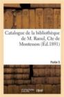 Image for Catalogue de la Biblioth que de M. Raoul, Cte de Montesson