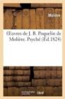 Image for Oeuvres de J. B. Poquelin de Moli�re. Psyche. Les Femmes Savantes.