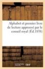 Image for Alphabet Et Premier Livre de Lecture Approuv� Par Le Conseil Royal de l'Instruction Publiques