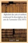 Image for Alphabet Des Arts Et M�tiers Contenant La Description Des Arts de l'Armurier, Du Boulanger