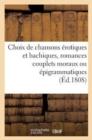 Image for Choix de Chansons �rotiques Et Bachiques, Romances Couplets Moraux Ou �pigrammatiques