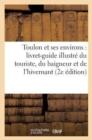Image for Toulon Et Ses Environs : Livret-Guide Illustr� Du Touriste, Du Baigneur Et de l'Hivernant