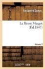 Image for La Reine Margot.Volume 3
