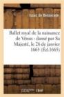 Image for Ballet Royal de la Naissance de Venus: Danse Par Sa Majeste, Le 26 de Janvier 1665