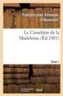 Image for Le Cimeti�re de la Madeleine. Tome 1