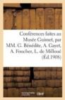 Image for Conf rences Faites Au Mus e Guimet, Par MM. G. B n dite, A. Gayet, A. Foucher, L. de Millou
