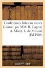Image for Conf�rences Faites Au Mus�e Guimet, Par MM. R. Cagnat, A. Moret, L. de Millou�, E. Pottier