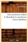 Image for ACTA Sanctorum Ordinis S. Benedicti in Saeculorum Classes Distributa