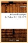 Image for Archives Historiques Du Poitou. T. 1 ( d.1872)