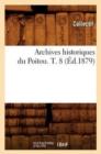 Image for Archives Historiques Du Poitou. T. 8 ( d.1879)