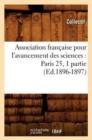 Image for Association Fran�aise Pour l'Avancement Des Sciences : Paris 25, 1 Partie (Ed.1896-1897)