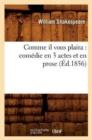 Image for Comme Il Vous Plaira: Comedie En 3 Actes Et En Prose (Ed.1856)