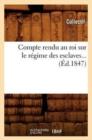 Image for Compte Rendu Au Roi Sur Le R�gime Des Esclaves (�d.1847)