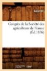 Image for Congr�s de la Soci�t� Des Agriculteurs de France (�d.1876)