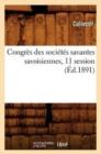 Image for Congr�s Des Soci�t�s Savantes Savoisiennes, 11 Session (�d.1891)