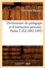 Image for Dictionnaire de P�dagogie Et d'Instruction Primaire. Partie 2 (�d.1882-1893)