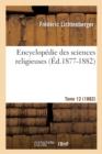 Image for Encyclop die Des Sciences Religieuses. Tome 12 (1882) ( d.1877-1882)