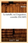 Image for Le Tartuffe, Ou l'Imposteur, Com die ( d.1669)