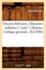 Image for Oeuvres Litt�raires Publi�es d'Apr�s Les Originaux Et Les Meilleurs Textes. Tome 4 (Ed.1888)