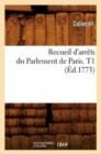 Image for Recueil d'Arrets Du Parlement de Paris. T1 (Ed.1773)