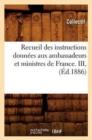 Image for Recueil Des Instructions Donnees Aux Ambassadeurs Et Ministres de France. III, (Ed.1886)