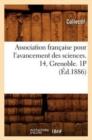 Image for Association Fran�aise Pour l'Avancement Des Sciences. 14, Grenoble. 1p (�d.1886)