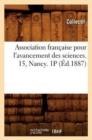 Image for Association Fran�aise Pour l'Avancement Des Sciences. 15, Nancy. 1p (�d.1887)