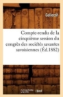 Image for Compte-Rendu de la Cinqui me Session Du Congr s Des Soci t s Savantes Savoisiennes ( d.1882)