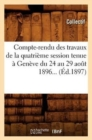Image for Compte-Rendu Des Travaux de la Quatri me Session Tenue   Gen ve Du 24 Au 29 Ao t 1896 ( d.1897)
