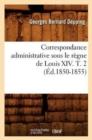 Image for Correspondance Administrative Sous Le R gne de Louis XIV. T. 2 ( d.1850-1855)