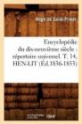 Image for Encyclop die Du Dix-Neuvi me Si cle : R pertoire Universel. T. 14, Hen-Lit ( d.1836-1853)