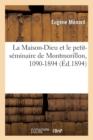 Image for La Maison-Dieu et le petit-seminaire de Montmorillon, 1090-1894 (Ed.1894)