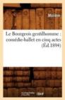 Image for Le Bourgeois Gentilhomme : Com�die-Ballet En Cinq Actes (�d.1894)