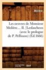 Image for Les Oeuvres de Monsieur Moli�re. Tome II. Lesfascheux (Avec Le Prologue de P. Pellisson) (�d.1666)