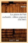 Image for Les Plaisirs de l'Isle Enchant�e : �dition Originale (�d.1665)