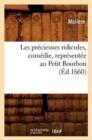 Image for Les Pr cieuses Ridicules, Com die, Repr sent e Au Petit Bourbon ( d.1660)