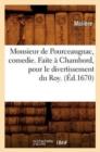 Image for Monsieur de Pourceaugnac, Comedie. Faite � Chambord, Pour Le Divertissement Du Roy. (�d.1670)