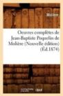 Image for Oeuvres Compl�tes de Jean-Baptiste Poquelin de Moli�re (Nouvelle �dition) (�d.1874)