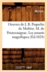 Image for Oeuvres de J. B. Poquelin de Moli�re. M. de Pourceaugnac. Les Amants Magnifiques (�d.1824)