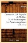Image for Oeuvres de J.-B. Poquelin de Moli�re. M. de Pourceaugnac. Les Amans Magnifiques (�d.1832)